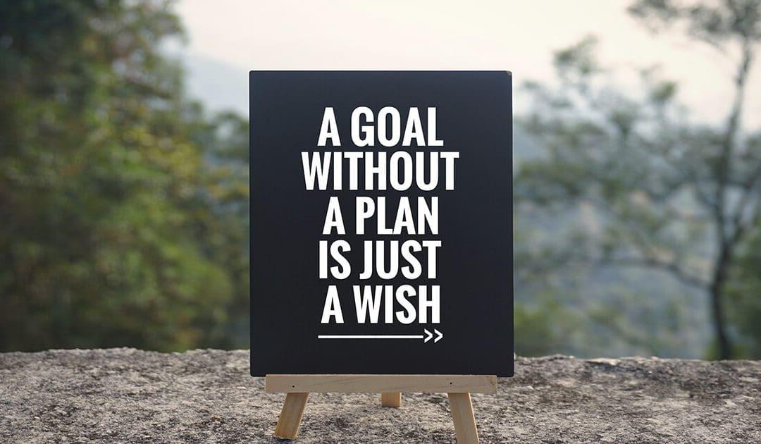 If You Fail to Plan, You Fail